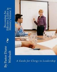 Becoming an Effective Leader in Ministry Volume 2 by Mrs Diane M Winbush image