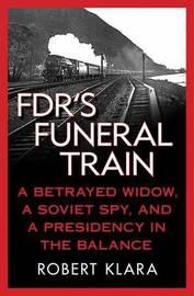 FDR's Funeral Train by Robert Klara image