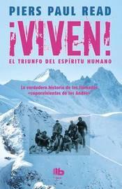 Viven! El Triunfo del Espiritu Humano by Piers Paul Read