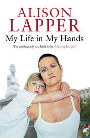 My Life in My Hands by Alison Lapper