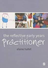 The Reflective Early Years Practitioner by Elaine Hallet
