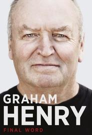 Graham Henry Final Word by Bob Howitt