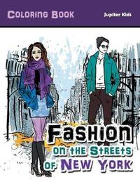 Fashion on the Streets of New York Coloring Book by Jupiter Kids