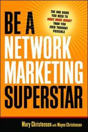 Be A Network Marketing Superstar. The One Book You Need to Make More Money Than You Ever Thought Possible by Mary Christensen image