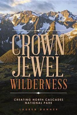 Crown Jewel Wilderness by Lauren Danner