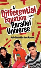 A Differential Equation from a Parallel Universe by Julio Cesar Martinez Romero