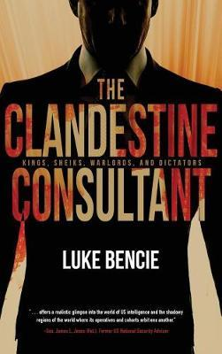 The Clandestine Consultant by Luke Bencie image