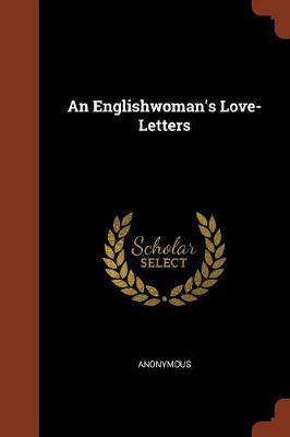 An Englishwoman's Love-Letters by * Anonymous image