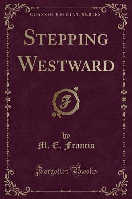 Stepping Westward (Classic Reprint) by M.E. Francis image