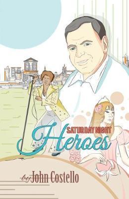 Saturday Night Heroes by John Costello image