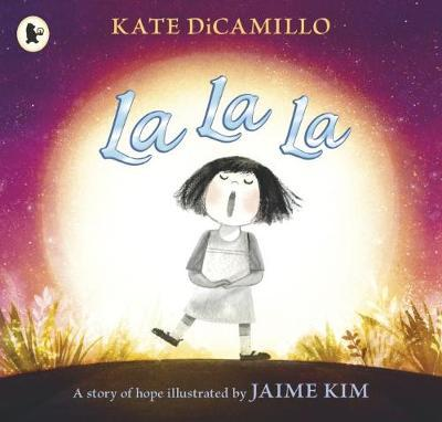 La La La: A Story of Hope by Kate DiCamillo image