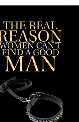 The Real Reason Women Can't Find a Good Man by Bruce Ramsey