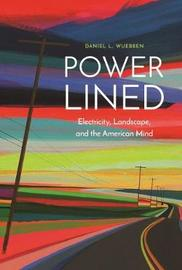 Power-Lined by Daniel L. Wuebben