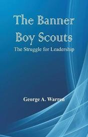 The Banner Boy Scouts by George A. Warren