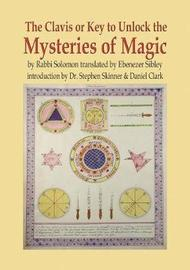 The Clavis or Key to Unlock the Mysteries of Magic by Stephen Skinner