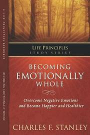 Becoming Emotionally Whole by Charles Stanley