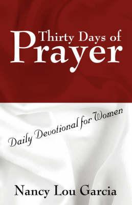 Thirty Days of Prayer by Nancy Lou Garcia