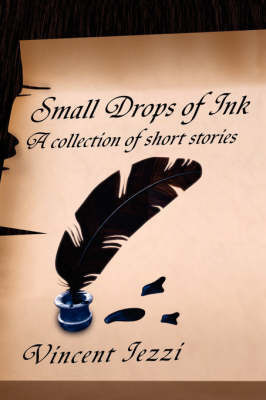 Small Drops of Ink by Vincent Iezzi
