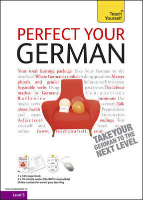 Teach Yourself Perfect Your German by Heiner Schenke