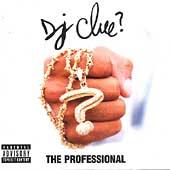 The Professional [Explicit Lyrics] by DJ Clue