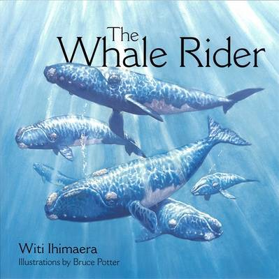 The Whale Rider (Picture Book) by Witi Ihimaera