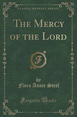 The Mercy of the Lord (Classic Reprint) by Flora Annie Steel image