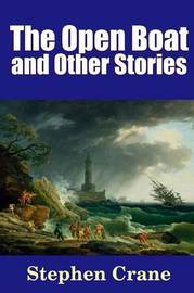 The Open Boat and Other Stories by Stephen Crane