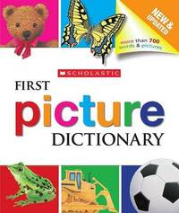 Scholastic First Picture Dictionary by Scholastic