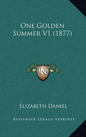 One Golden Summer V1 (1877) by Elizabeth Daniel