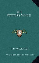 The Potter's Wheel by Ian MacLaren