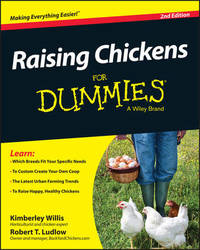 Raising Chickens for Dummies, 2nd Edition by Kimberly Willis