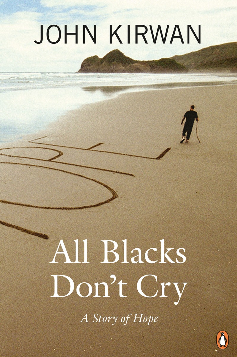 All Blacks Don't Cry: A Story of Hope by John Kirwan image