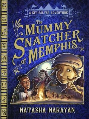 A Kit Salter Adventure: The Mummy Snatcher of Memphis by Natasha Narayan image