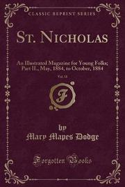 St. Nicholas, Vol. 11 by Mary Mapes Dodge