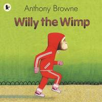 Willy The Wimp by Anthony Browne image