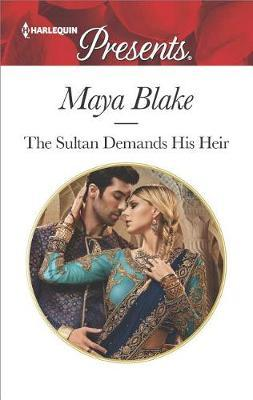 5a2976421be4 The Sultan Demands His Heir by Maya Blake image