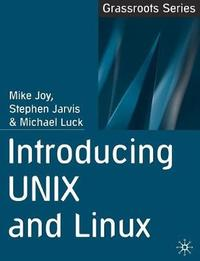 Introducing UNIX and Linux by Mike Joy