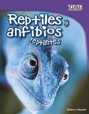Reptiles y Anfibios Reptantes by Debra J Housel