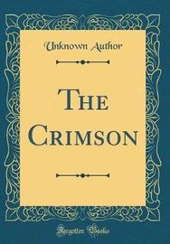 The Crimson (Classic Reprint) by Unknown Author image