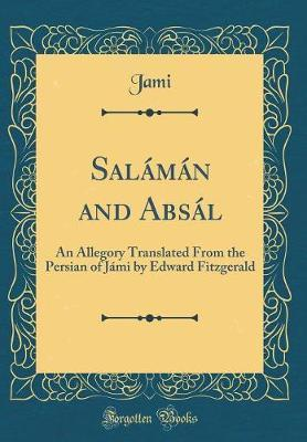 Salaman and Absal by Jami Jami