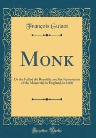 Monk by Francois Pierre Guilaume Guizot