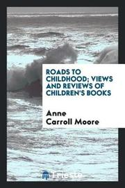 Roads to Childhood by Annie Carroll Moore image