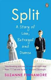 Split: A Memoir of Love, Betrayal and Divorce by Suzanne Finnamore image