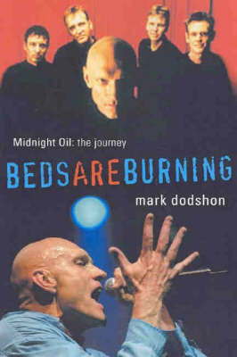 Beds are Burning: Midnight Oil - The Journey by Mark Dodshon image