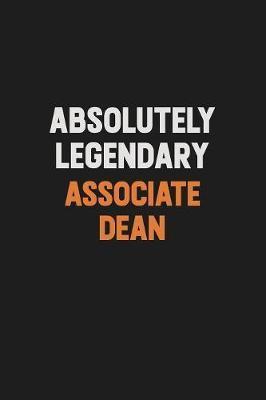 Absolutely Legendary Associate Dean by Camila Cooper