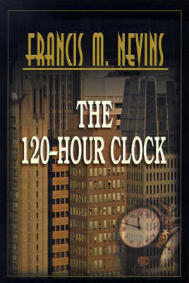 The 120-Hour Clock by Francis M Nevins, Jr. image