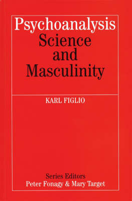 Psychoanalysis, Science and Masculinity by Karl Figlio image