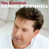 Daniel O'Donnell - The Essential by Daniel O'Donnell