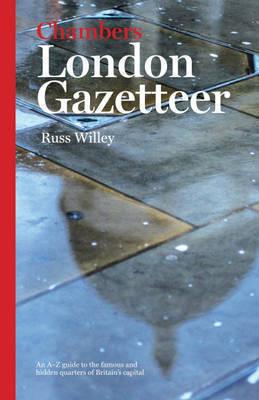 Chambers London Gazetteer by Russ Willey