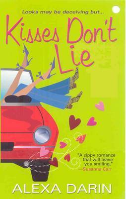 Kisses Don't Lie by Alexa Darin